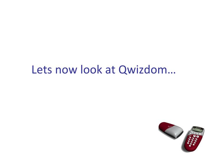 Lets now look at Qwizdom…