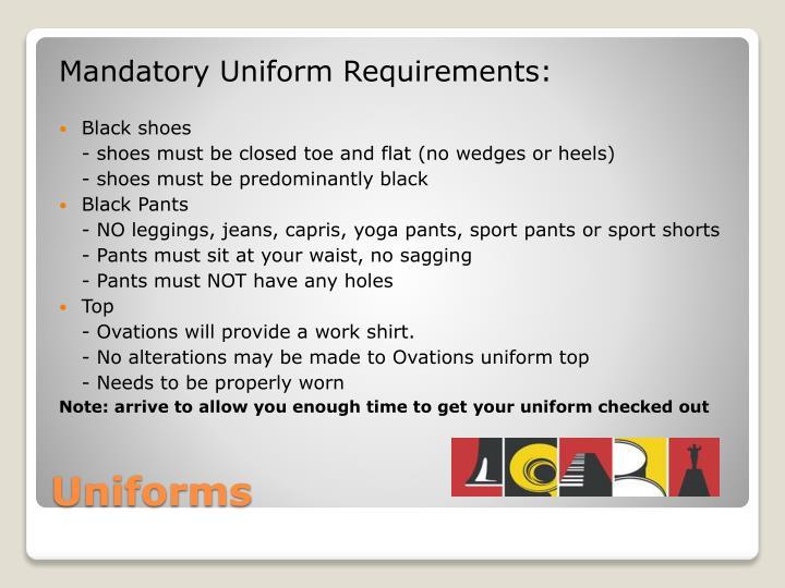 Mandatory Uniform Requirements: