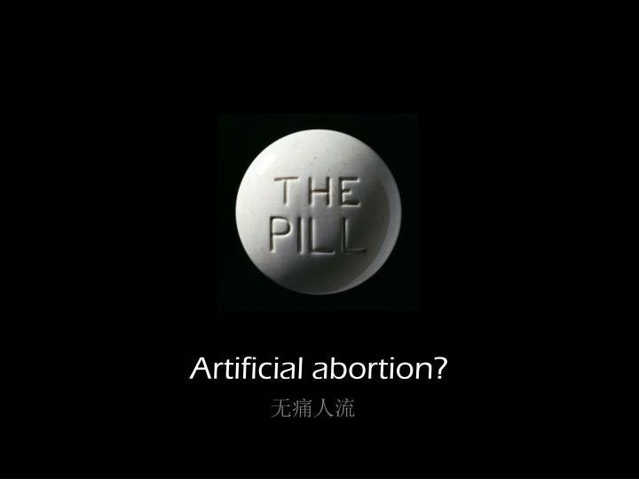 Artificial abortion?