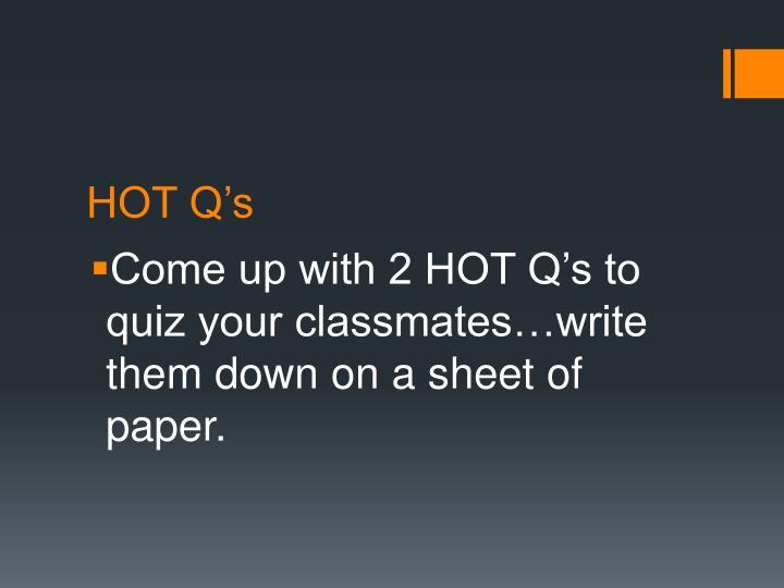 HOT Q's