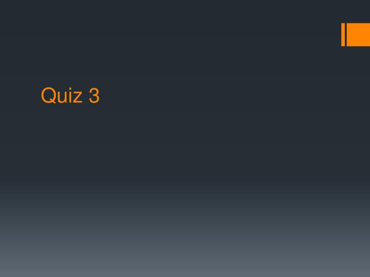 Quiz 3