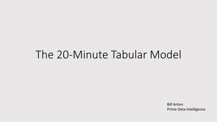 the 20 minute tabular model