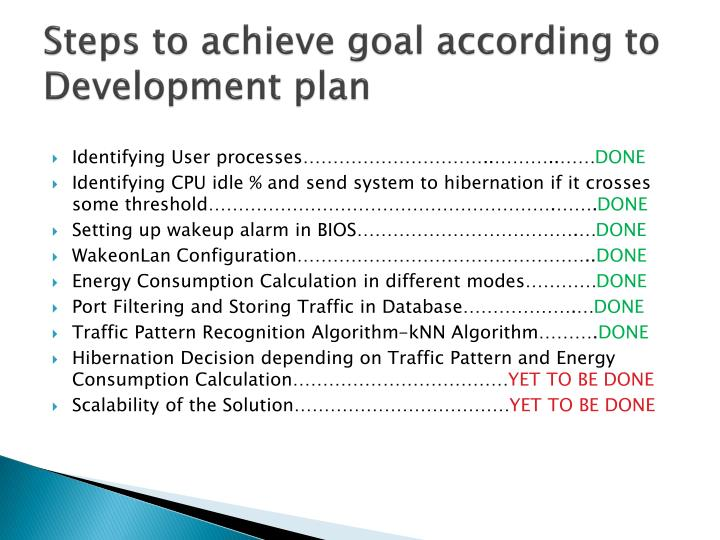 Steps to achieve goal according to development plan