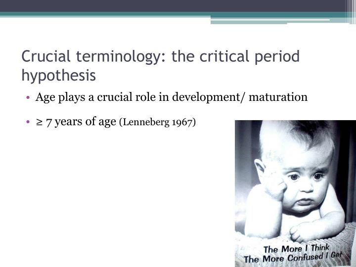 Crucial terminology: the critical period hypothesis