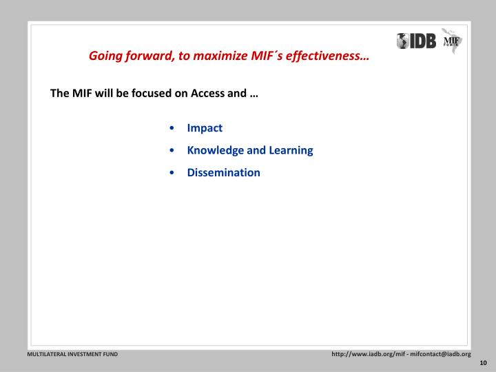 Going forward, to maximize MIF´s effectiveness…