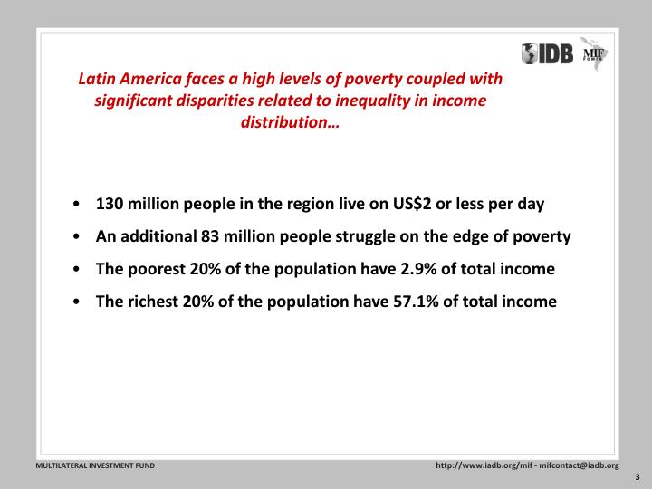Latin America faces a high levels of poverty coupled with significant disparities related to inequal...