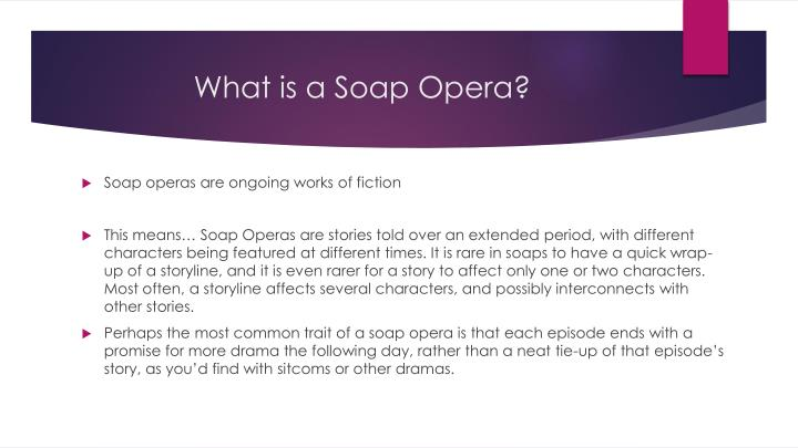 What is a Soap Opera?
