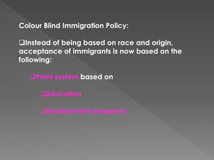 Colour Blind Immigration Policy: