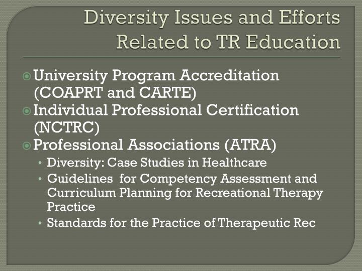 Diversity Issues and Efforts Related to TR Education