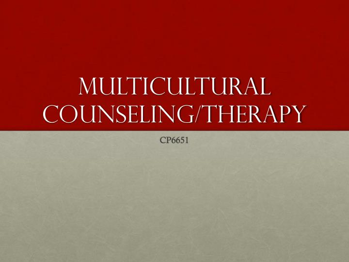 Multicultural Counseling/Therapy