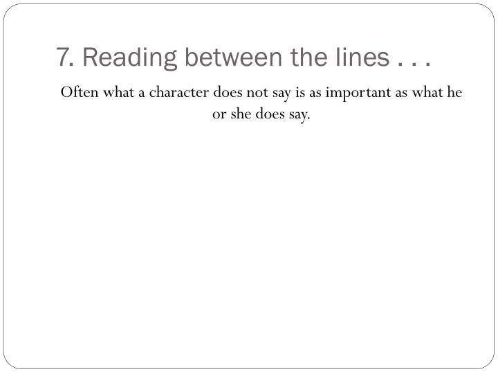 7. Reading between the lines . . .