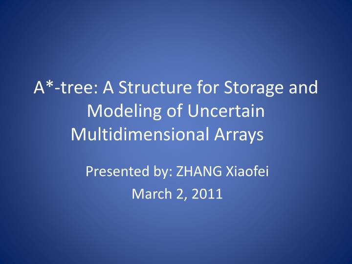 a tree a structure for storage and modeling of uncertain multidimensional arrays