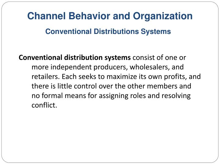Channel Behavior and Organization