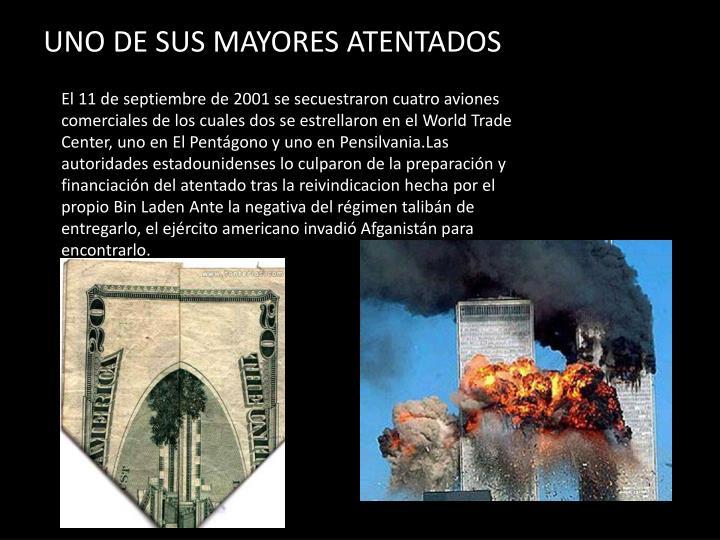 UNO DE SUS MAYORES ATENTADOS