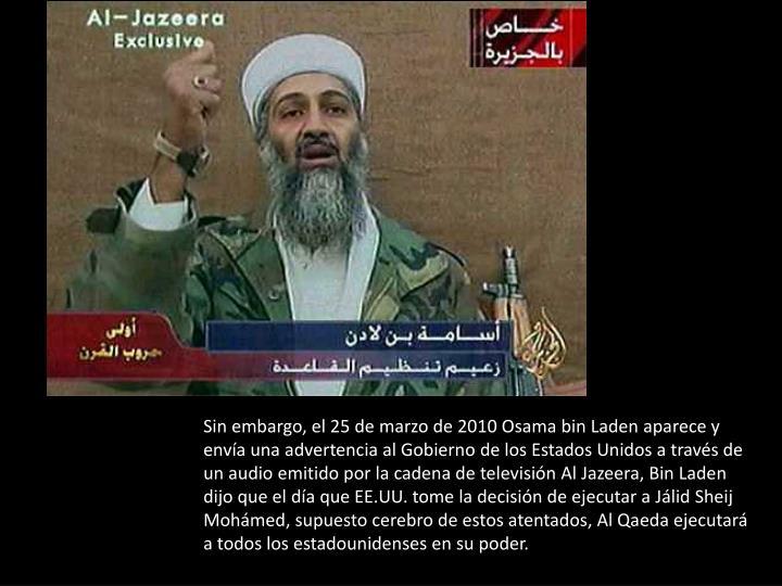 Sin embargo, el 25 de marzo de 2010 Osama