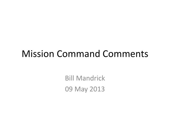 Mission command comments