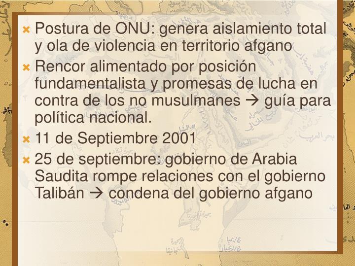 Postura de ONU: genera aislamiento total y ola de violencia en territorio afgano