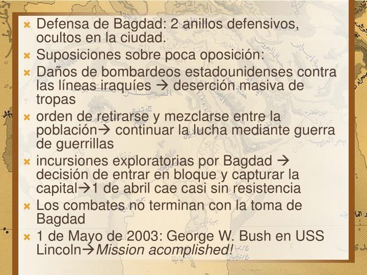 Defensa de Bagdad: 2 anillos defensivos, ocultos en la ciudad.