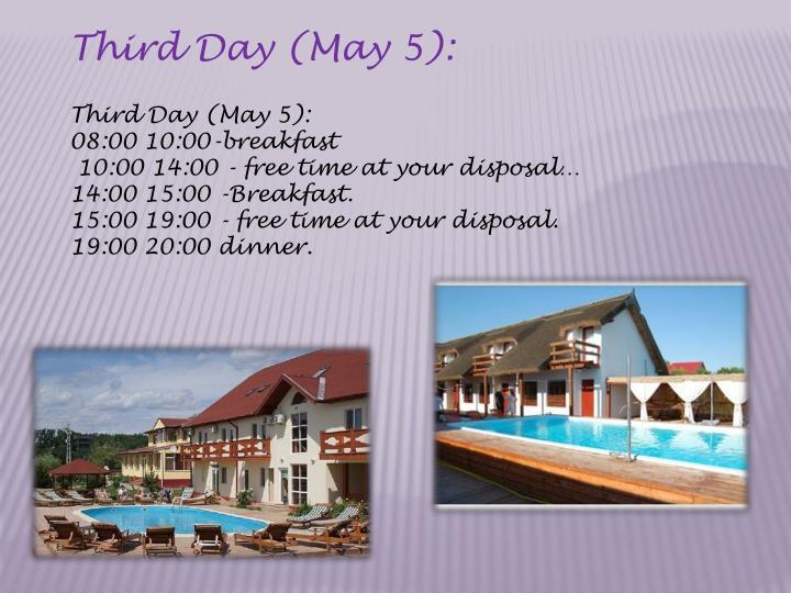 Third Day (May 5):
