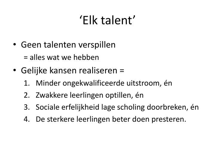 'Elk talent'