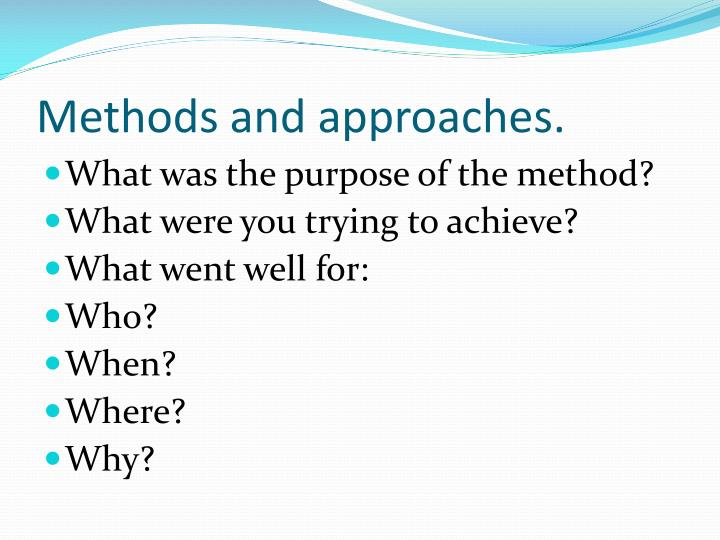 Methods and approaches.