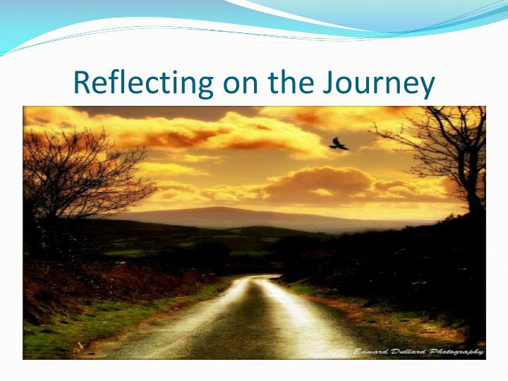 Reflecting on the Journey