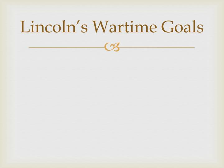 Lincoln's Wartime Goals