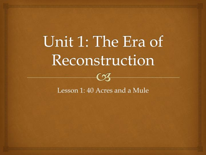 unit 1 the era of reconstruction