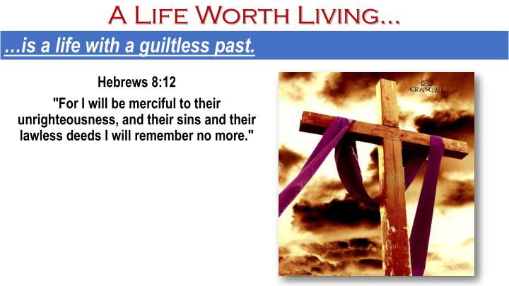 A Life Worth Living…