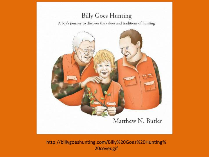 http://billygoeshunting.com/Billy%20Goes%20Hunting%20cover.gif