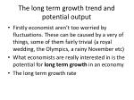 the long term growth trend and potential output1