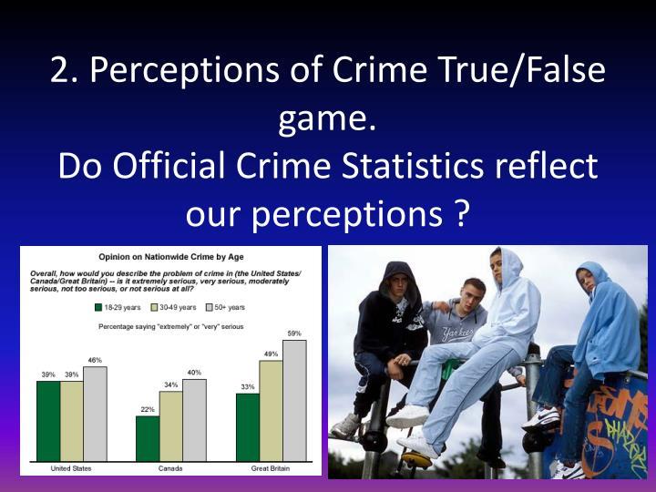 2. Perceptions of Crime True/False game.