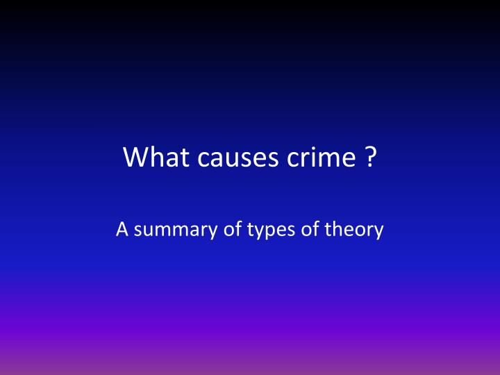 What causes crime ?