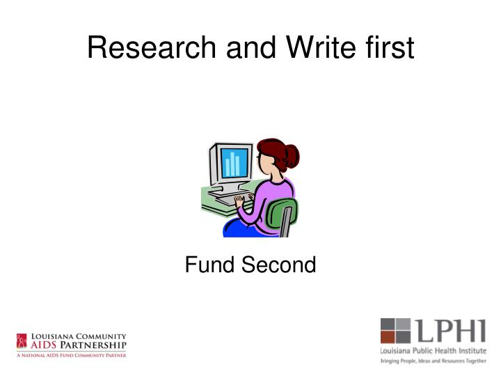 Research and Write first