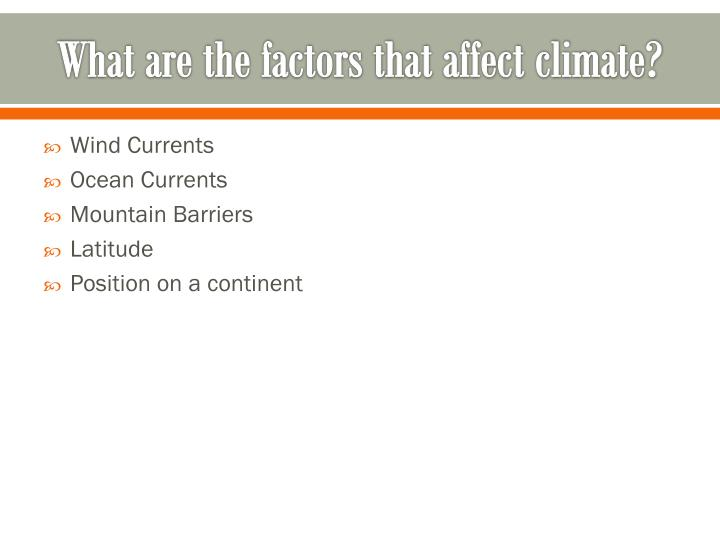 What are the factors that affect climate