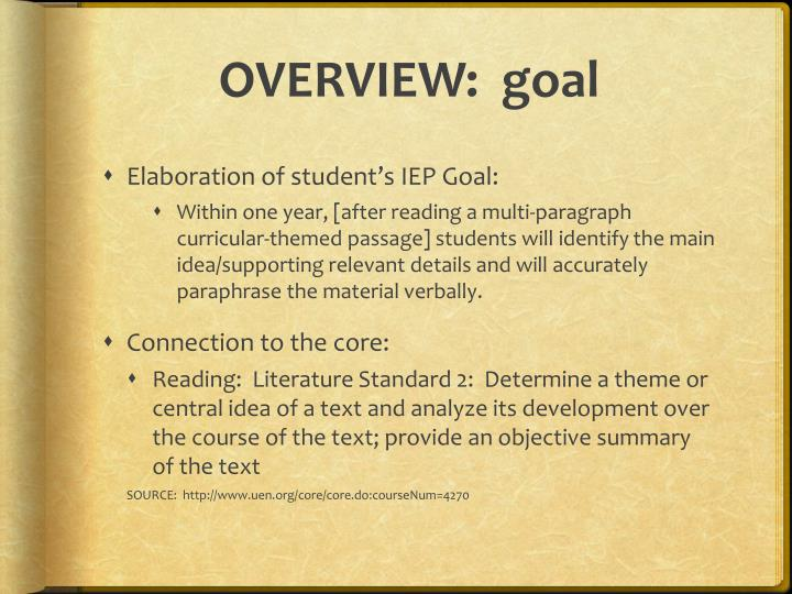 OVERVIEW:  goal