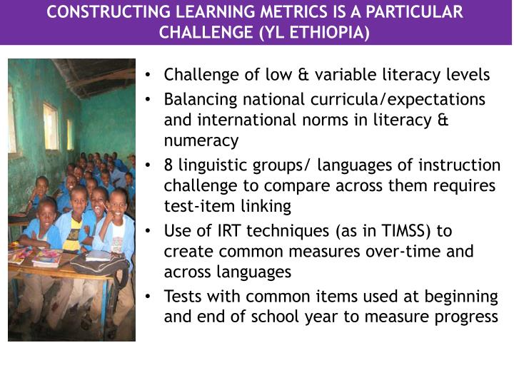 CONSTRUCTING LEARNING METRICS IS A PARTICULAR CHALLENGE (YL ETHIOPIA)