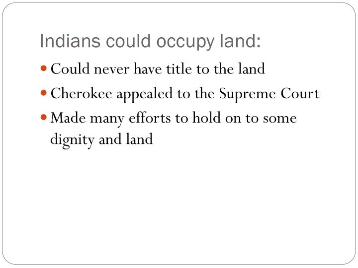 Indians could occupy land: