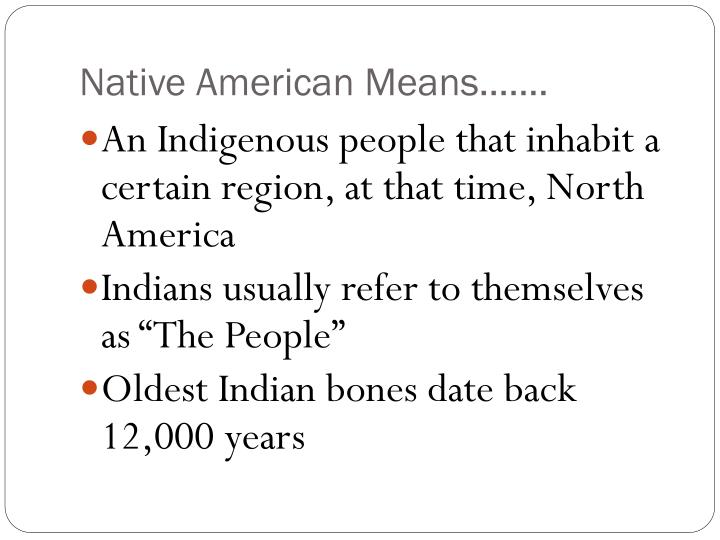 Native American Means…….