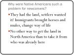 why were native americans such a problem for newcomers