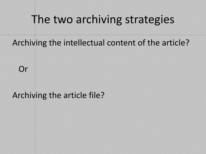 The two archiving strategies