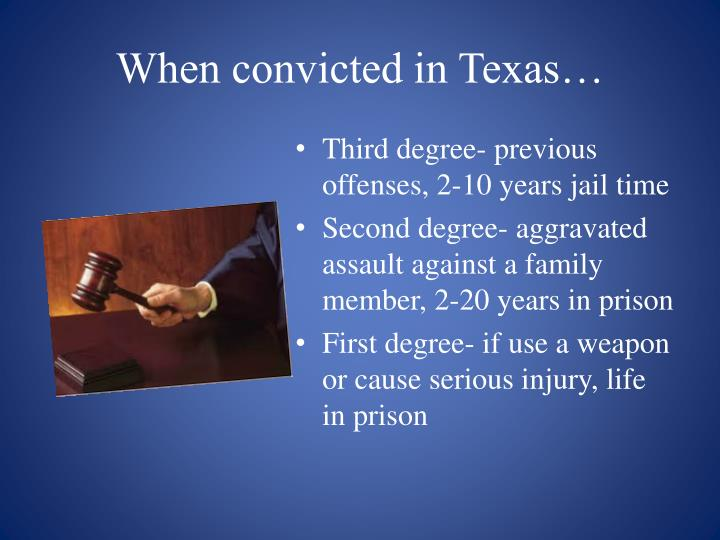 When convicted in Texas…