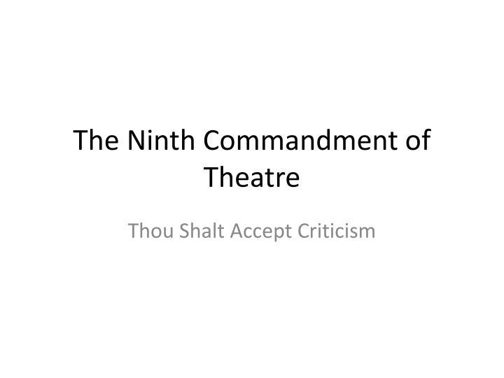 The Ninth Commandment of Theatre