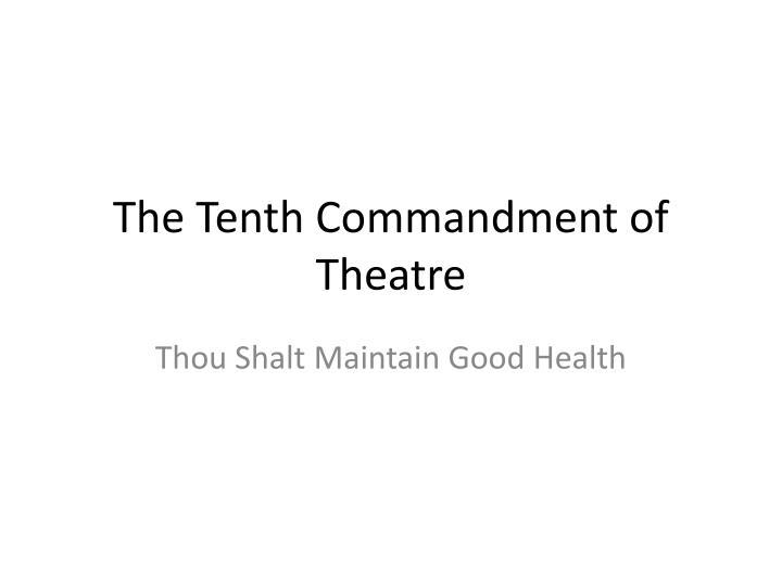 The Tenth Commandment of Theatre