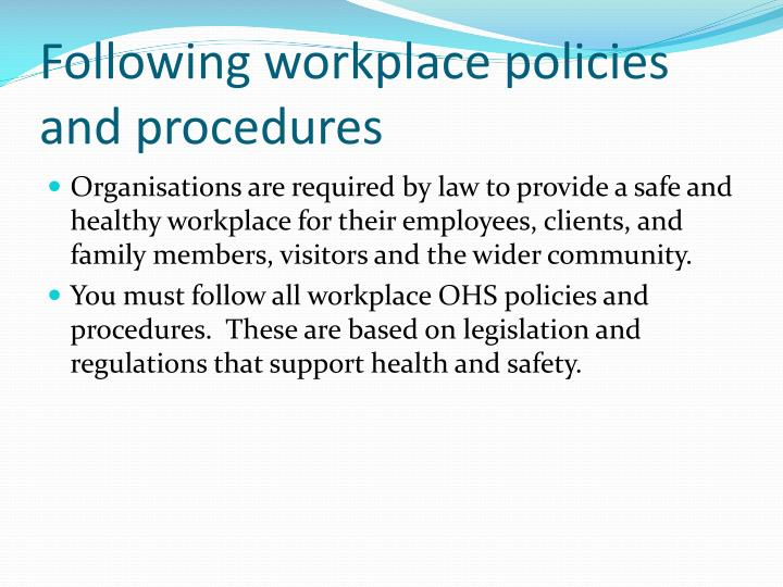 Following workplace policies and procedures