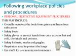 following workplace policies and procedures6
