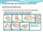 following workplace policies and procedures7