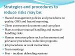 strategies and procedures to reduce risks may be