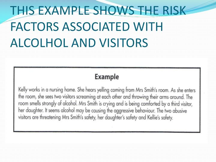 THIS EXAMPLE SHOWS THE RISK FACTORS ASSOCIATED WITH ALCOLHOL AND VISITORS