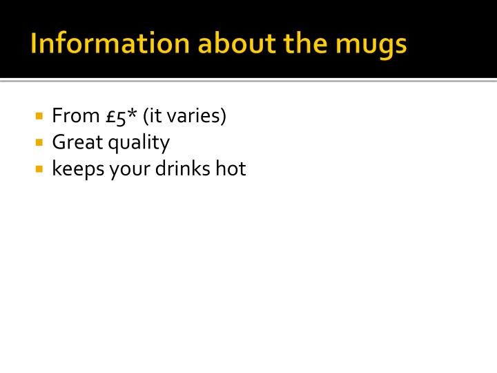 Information about the mugs